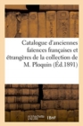 Catalogue d'anciennes faiences francaises et etrangeres de la collection de M. Ploquin - Book