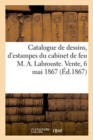 Catalogue de dessins, d'estampes, de lithographies du cabinet de feu M. A. Labrouste - Book