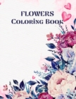 "Flowers Coloring book : 69 Coloring Pages for relaxation and stress relief- Coloring book for Adults- Beginner friendly flowers coloring book - adult coloring book large design- 8.5""x11"" - Book"