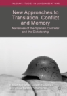 New Approaches to Translation, Conflict and Memory : Narratives of the Spanish Civil War and the Dictatorship - eBook