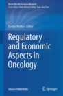 Regulatory and Economic Aspects in Oncology - eBook