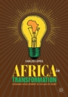 Africa in Transformation : Economic Development in the Age of Doubt - Book