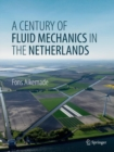 A Century of Fluid Mechanics in The Netherlands - Book