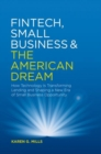 Fintech, Small Business & the American Dream : How Technology Is Transforming Lending and Shaping a New Era of Small Business Opportunity - Book