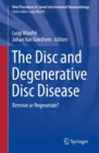 The Disc and Degenerative Disc Disease : Remove or Regenerate? - Book