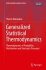 Generalized Statistical Thermodynamics : Thermodynamics of Probability Distributions and Stochastic Processes - Book