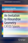 An Invitation to Alexandrov Geometry : CAT(0) Spaces - Book