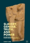Slavery, Gender, Truth, and Power in Luke-Acts and Other Ancient Narratives - eBook
