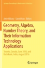 Geometry, Algebra, Number Theory, and Their Information Technology Applications : Toronto, Canada, June, 2016, and Kozhikode, India, August, 2016 - Book