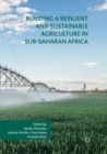 Building a Resilient and Sustainable Agriculture in Sub-Saharan Africa - Book