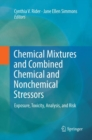 Chemical Mixtures and Combined Chemical and Nonchemical Stressors : Exposure, Toxicity, Analysis, and Risk - Book
