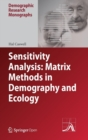 Sensitivity Analysis: Matrix Methods in Demography and Ecology - Book