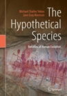 The Hypothetical Species : Variables of Human Evolution - eBook
