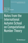 Notes from the International Autumn School on Computational Number Theory - Book
