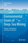 Environmental Issues of Deep-Sea Mining : Impacts, Consequences and Policy Perspectives - Book