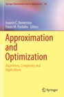 Approximation and Optimization : Algorithms, Complexity and Applications - Book