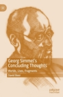 Georg Simmel's Concluding Thoughts : Worlds, Lives, Fragments - Book