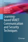 Learning-based VANET Communication and Security Techniques - Book