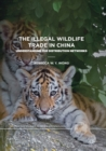 The Illegal Wildlife Trade in China : Understanding The Distribution Networks - Book