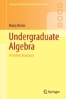 Undergraduate Algebra : A Unified Approach - Book