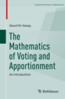 The Mathematics of Voting and Apportionment : An Introduction - Book