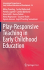 Play-Responsive Teaching in Early Childhood Education - Book