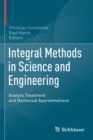 Integral Methods in Science and Engineering : Analytic Treatment and Numerical Approximations - Book
