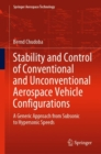 Stability and Control of Conventional and Unconventional Aerospace Vehicle Configurations : A Generic Approach from Subsonic to Hypersonic Speeds - Book
