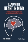 Lead with Heart in Mind : Treading the Noble Eightfold Path  For Mindful and Sustainable Practice - Book