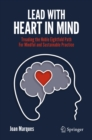 Lead with Heart in Mind : Treading the Noble Eightfold Path  For Mindful and Sustainable Practice - eBook