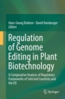 Regulation of Genome Editing in Plant Biotechnology : A Comparative Analysis of Regulatory Frameworks of Selected Countries and the EU - Book