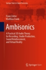 Ambisonics : A Practical 3D Audio Theory for Recording, Studio Production, Sound Reinforcement, and Virtual Reality - Book