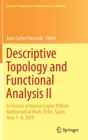 Descriptive Topology and Functional Analysis II : In Honour of Manuel Lopez-Pellicer Mathematical Work, Elche, Spain, June 7-8, 2018 - Book