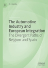 The Automotive Industry and European Integration : The Divergent Paths of Belgium and Spain - eBook