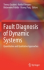 Fault Diagnosis of Dynamic Systems : Quantitative and Qualitative Approaches - Book