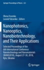 Nanophotonics, Nanooptics, Nanobiotechnology, and Their Applications : Selected Proceedings of the 6th International Conference Nanotechnology and Nanomaterials (NANO2018), August 27-30, 2018, Kyiv, U - Book
