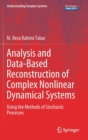 Analysis and Data-Based Reconstruction of Complex Nonlinear Dynamical Systems : Using the Methods of Stochastic Processes - Book