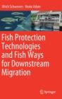 Fish Protection Technologies and Fish Ways for Downstream Migration - Book