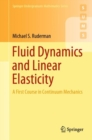 Fluid Dynamics and Linear Elasticity : A First Course in Continuum Mechanics - Book