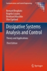 Dissipative Systems Analysis and Control : Theory and Applications - Book