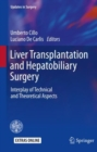 Liver Transplantation and Hepatobiliary Surgery : Interplay of Technical and Theoretical Aspects - Book