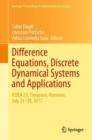 Difference Equations, Discrete Dynamical Systems and Applications : ICDEA 23, Timisoara, Romania, July 24-28, 2017 - Book