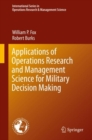 Applications of Operations Research and Management Science for Military Decision Making - Book