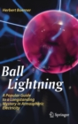 Ball Lightning : A Popular Guide to a Longstanding Mystery in Atmospheric Electricity - Book