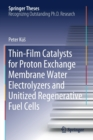 Thin-Film Catalysts for Proton Exchange Membrane Water Electrolyzers and Unitized Regenerative Fuel Cells - Book