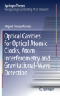 Optical Cavities for Optical Atomic Clocks, Atom Interferometry and Gravitational-Wave Detection - Book