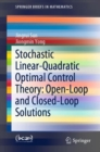 Stochastic Linear-Quadratic Optimal Control Theory: Open-Loop and Closed-Loop Solutions - eBook