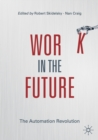 Work in the Future : The Automation Revolution - Book