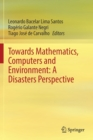 Towards Mathematics, Computers and Environment: A Disasters Perspective - Book