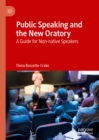 Public Speaking and the New Oratory : A Guide for Non-native Speakers - eBook